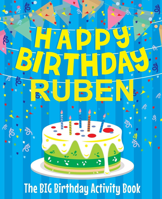 Amazon Com Happy Birthday Ruben The Big Birthday Activity Book Personalized Children S Activity Book 9781986828024 Birthdaydr Books