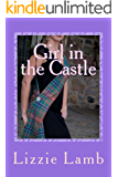 Girl in the Castle: - a funny, heart warming highland romance (English Edition)