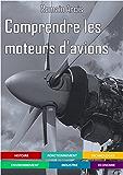 Comprendre les moteurs d'avions (French Edition)