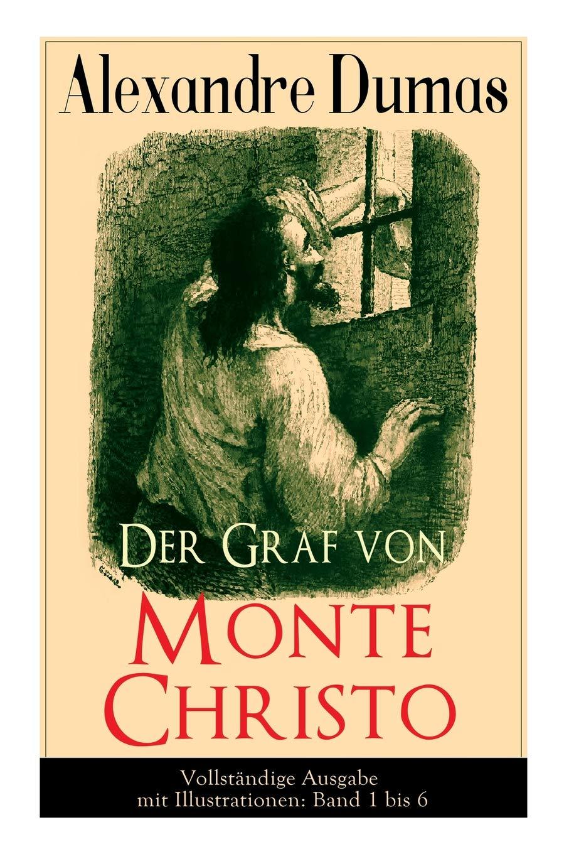 Der Graf von Monte Christo Taschenbuch – 5. April 2018 Alexandre Dumas e-artnow 8027310822 Belletristik / Biographien