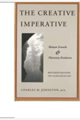 The Creative Imperative: Human Growth and Planetary Evolution -- Revised Edition Kindle Edition