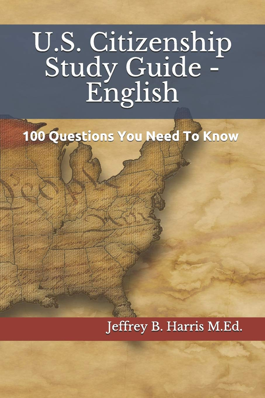 U.S. Citizenship Study Guide   English  100 Questions You Need To Know