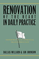 Renovation of the Heart in Daily Practice: Experiments in Spiritual Transformation (Redefining Life) Kindle Edition