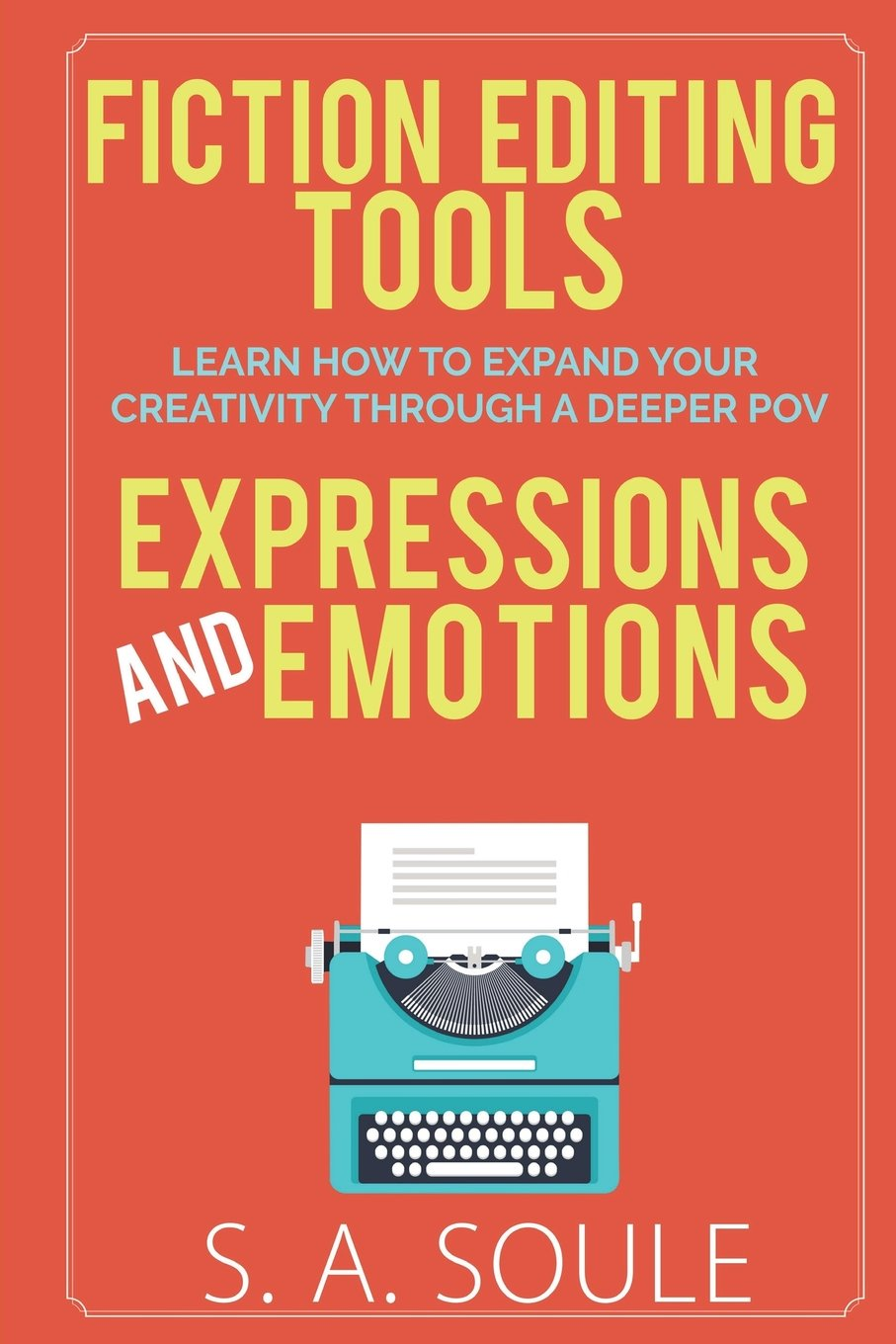 Read Online Fiction Editing Tools: Guide to Expressions and Emotions ebook