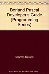 Borland Pascal Developer's Guide (Programming Series)