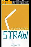 Life Through A Straw