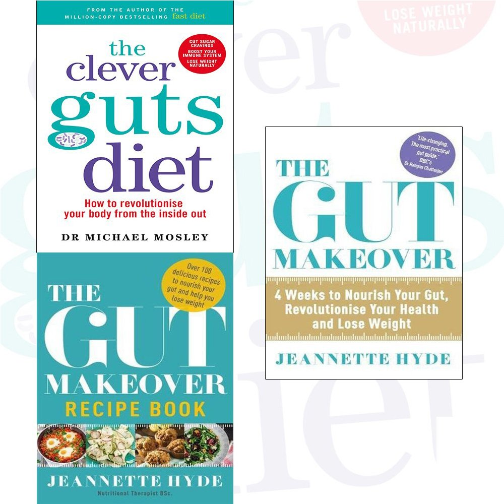 The Clever Guts Diet, The Gut Makeover Recipe Book and The Gut Makeover 3  Books Bundle Collection: Amazon.co.uk: Michael Mosley, Jeannette Hyde, ...