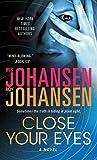 Close Your Eyes: A Novel (Kendra Michaels)