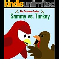 The Christmas Series: Sammy vs. Turkey (Sammy the Bird Book)