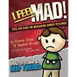 I Feel Mad! Tips for Kids on Managing Angry Feelings (How to Make & Keep Friends Workbooks)