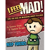 I Feel Mad! Tips for Kids on Managing Angry Feelings: 1