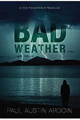 Bad Weather: A Dez Roubideaux Novella Kindle Edition
