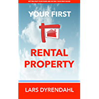 YOUR FIRST RENTAL PROPERTY: Getting past your fears and buying your first house (English Edition)