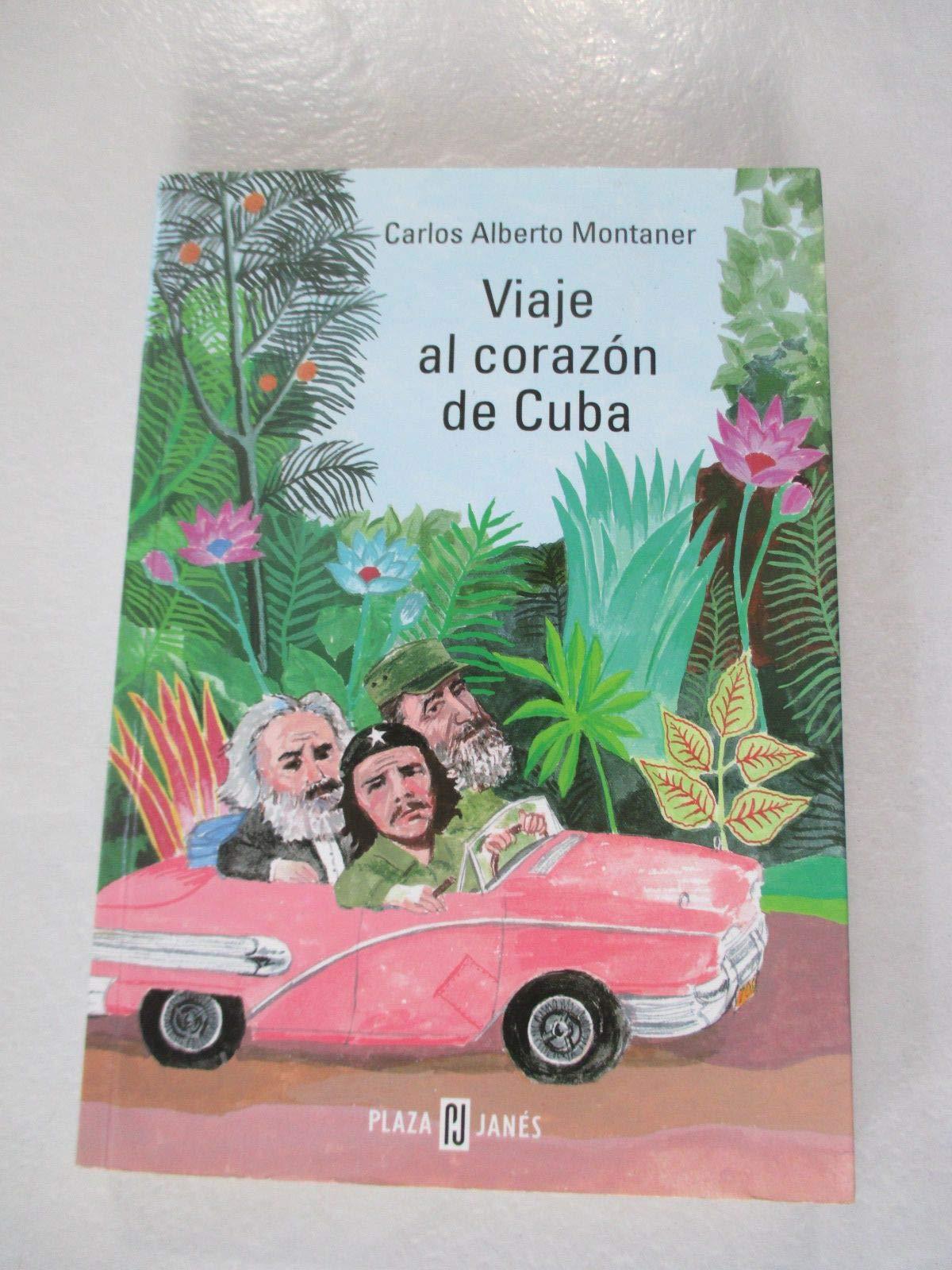 Viaje al corazon de Cuba: Amazon.es: Carlos Alberto Montaner: Libros