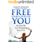 Free Looks Good on You: Healing the Soul Wounds of Toxic Love