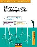 Mieux vivre avec la schizophrénie: avec les thérapies comportementales et cognitives