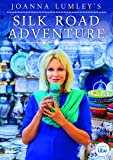 Joanna Lumley's Silk Road Adventure [ITV] [DVD]