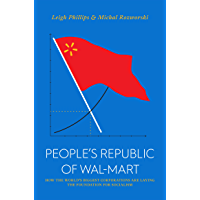 The People's Republic of Walmart: How the World's Biggest Corporations are Laying the Foundation for Socialism (Jacobin Series)