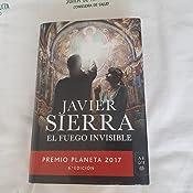 El fuego invisible: Premio Planeta 2017 eBook: Sierra, Javier ...