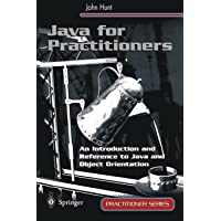Java for Practitioners: An Introduction and Reference to Java and Object Orientation (Practitioner Series)
