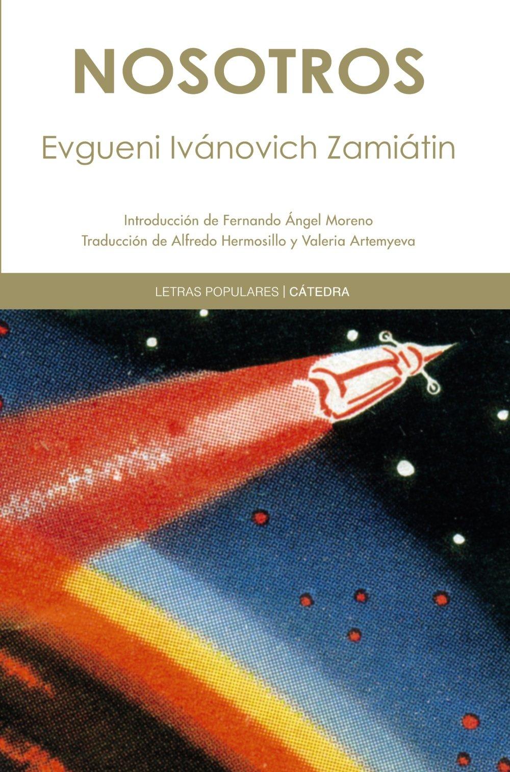 Nosotros (Letras Populares): Amazon.es: Zamiátin, Evgueni Ivánovich: Libros