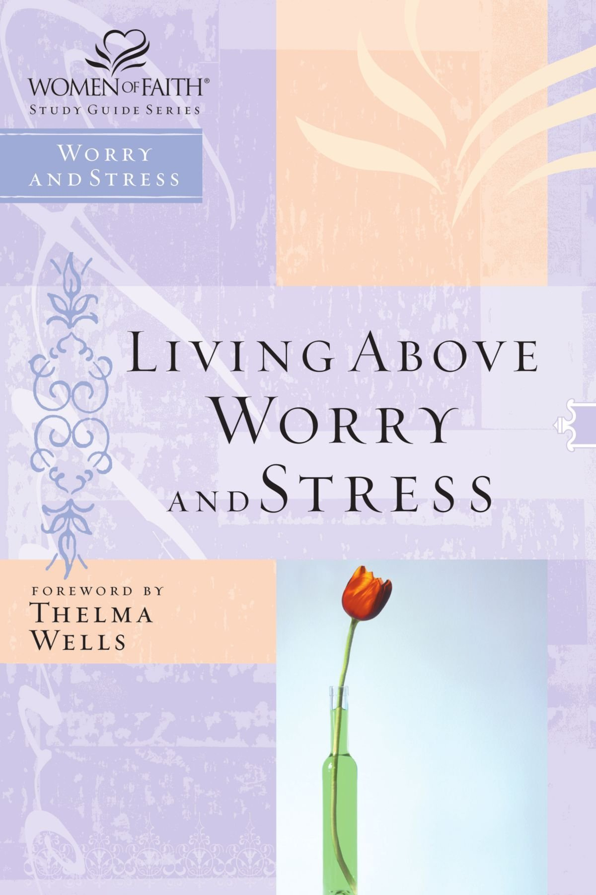 Download Living Above Worry and Stress (Women of Faith Study Guide) pdf epub