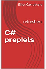 C# preplets: refreshers Kindle Edition