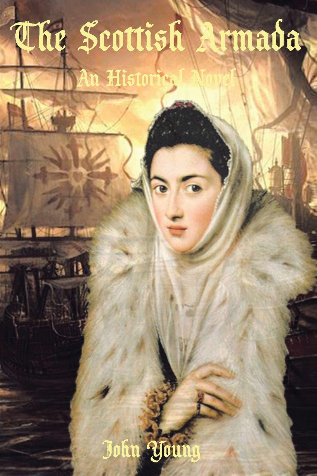Read Online The Scottish Armada: An Historical Novel pdf epub
