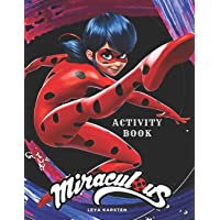 Miraculous Activity Book: Tales of Ladybug and Cat Noir Activity Book for Kids, Hand-Drawn scenes, Dot to Dot, Maze, Word Search, Differences, Coloring Pages ( 110Pages)