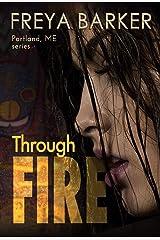 Through Fire (Portland, ME, novels Book 3)
