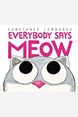 Everybody Says Meow Hardcover