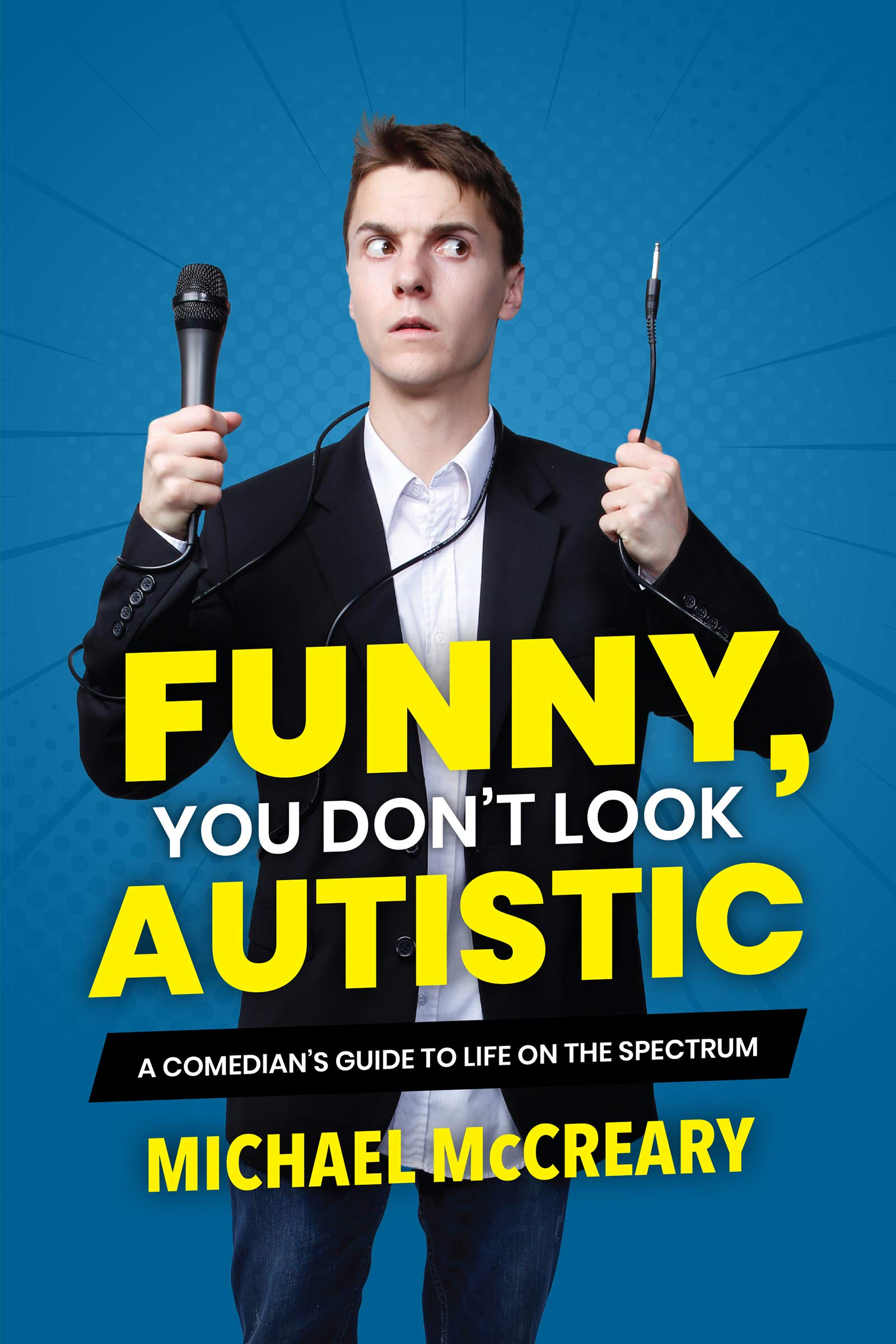 Funny, You Don't Look Autistic: A Comedian's Guide to Life on the ...