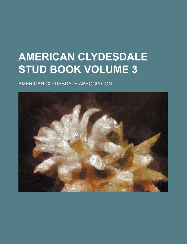 American Clydesdale stud book Volume 3 pdf epub