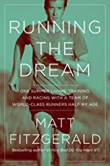 Running the Dream: One Summer Living, Training, and Racing with a Team of World-Class Runners Half My Age Kindle Edition