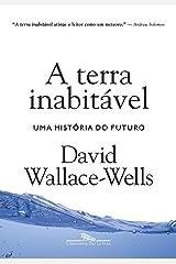A Terra Inabitavel - Uma Historia do Futuro (Em Portugues do Brasil) Paperback