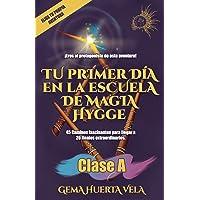 Tu primer día en la Escuela de Magia Hygge: Clase A: 1 (Elige Tu Propia Aventura en la Escuela de Magia Hygge)