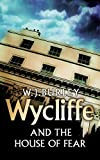 Wycliffe and the House of Fear (The Cornish Detective)