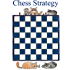 Corso di Strategia Scacchistica per giocatori di club parte I: Chess Strategy
