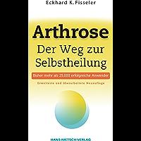 Arthrose: Der Weg zur Selbstheilung (German Edition)