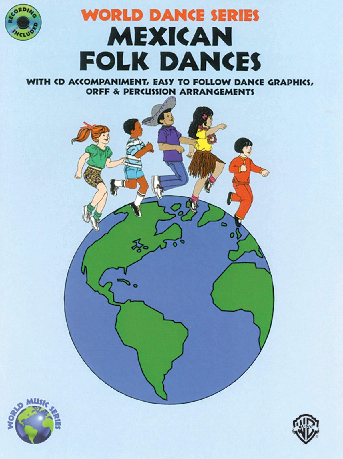 Mexican Folk Dances: Book & CD (World Dance Series)
