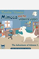 Mimosa and the unpaired slipper (The Adventures of Mimosa Book 1) Kindle Edition