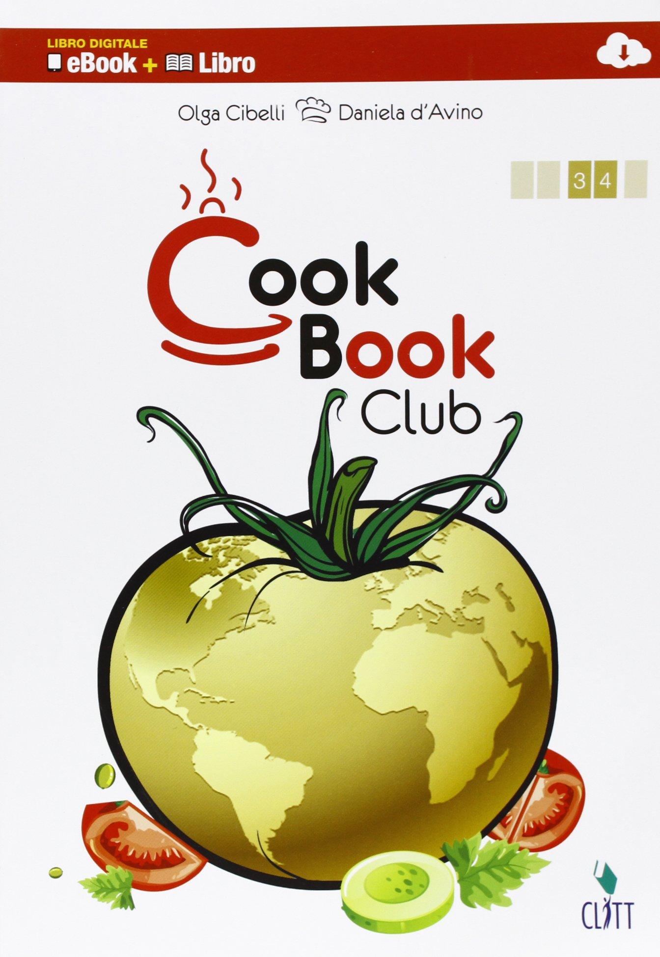 Cookbook club. Per gli ist. professionali. Con e-book. Con espansione online Copertina flessibile – 8 apr 2013 Olga Cibelli Daniela D' Avino Clitt 8808174786
