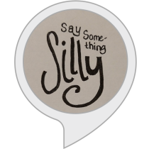 Say Something Silly