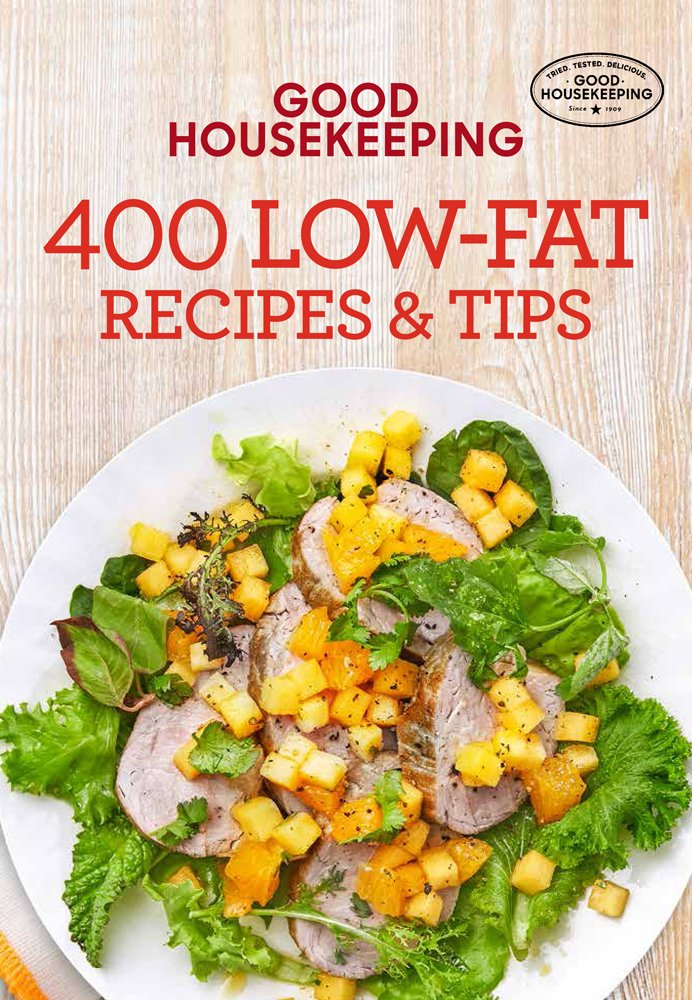 Good Housekeeping 9 Low-Fat Recipes & Tips (9 Recipe): Good