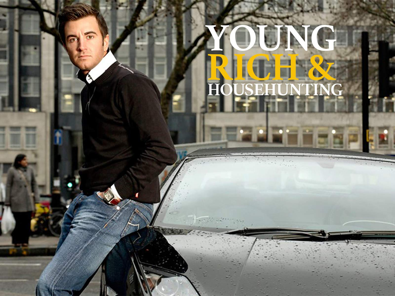 Young, Rich and Househunting - Season 1