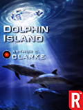 Dolphin Island (Arthur C. Clarke Collection)