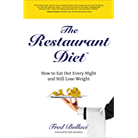 The Restaurant Diet: How to Eat Out Every Night and Still Lose Weight (English Edition)