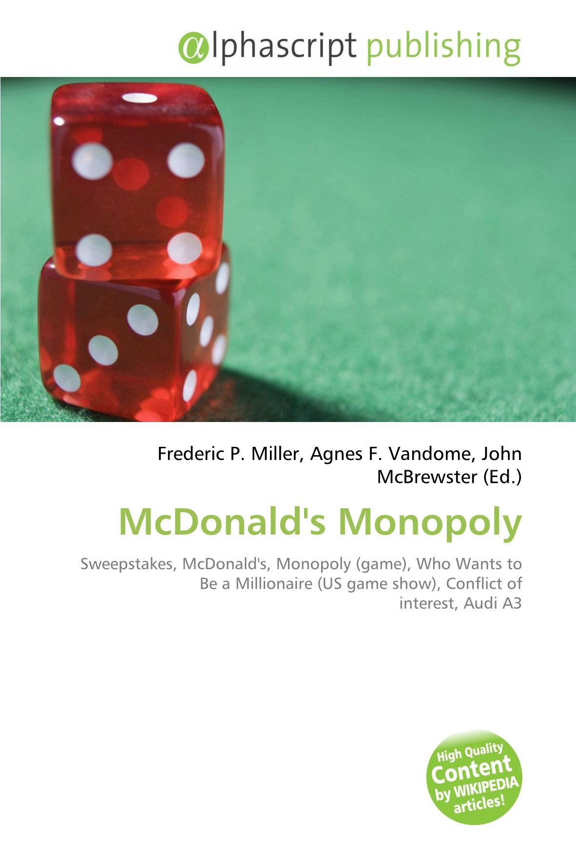 McDonalds Monopoly: Sweepstakes, McDonalds, Monopoly game , Who Wants to Be a Millionaire US game show , Conflict of interest, Audi A3: Amazon.es: Miller, Frederic P, Vandome, Agnes F, McBrewster, John: Libros