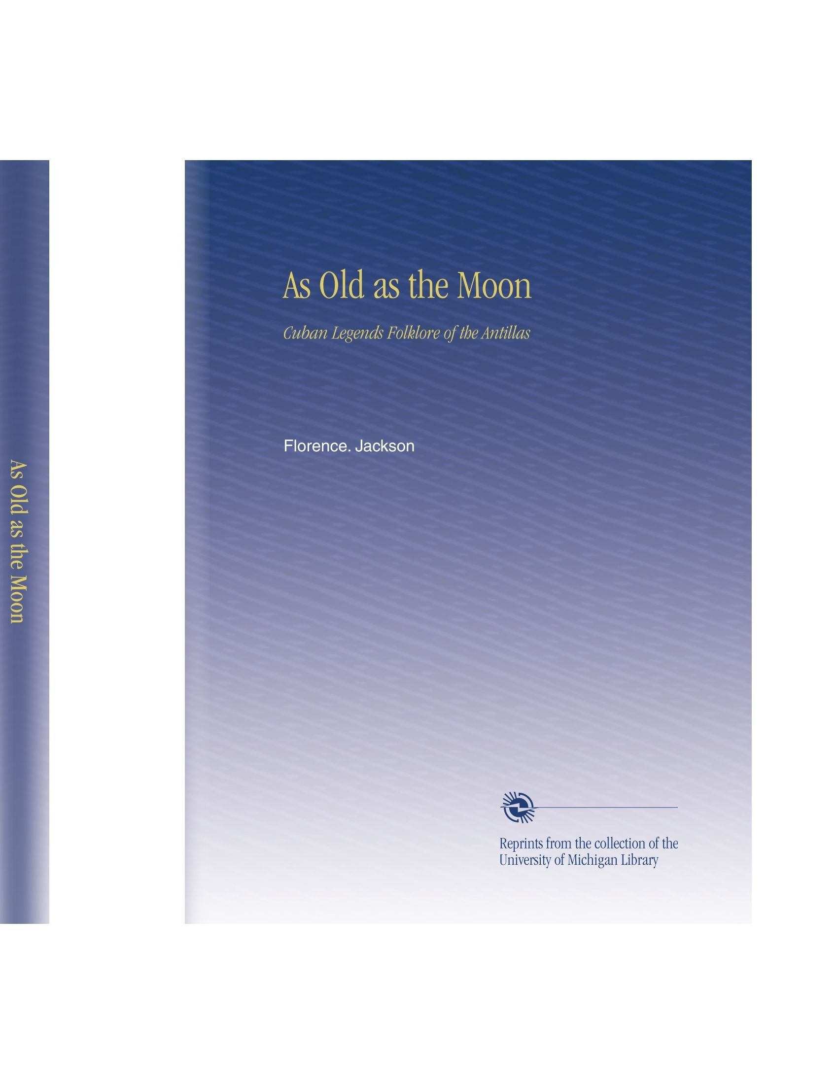 Download As Old as the Moon: Cuban Legends Folklore of the Antillas PDF