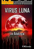 Virus Luna. La Atalaya: Segunda entrega de Virus Luna. El Torreón